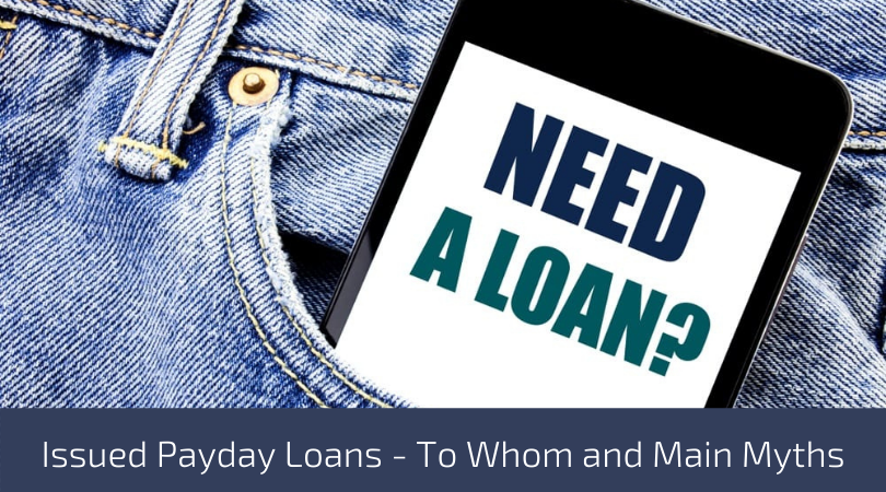 Issued Payday Loans - To Whom and Main Myths